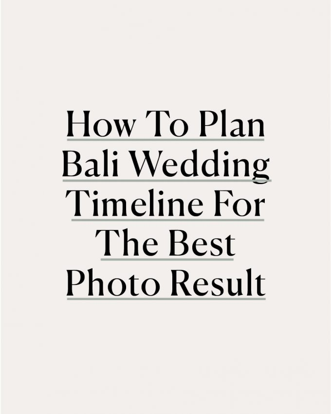 how to plan bali wedding timeline for the best bali photo result
